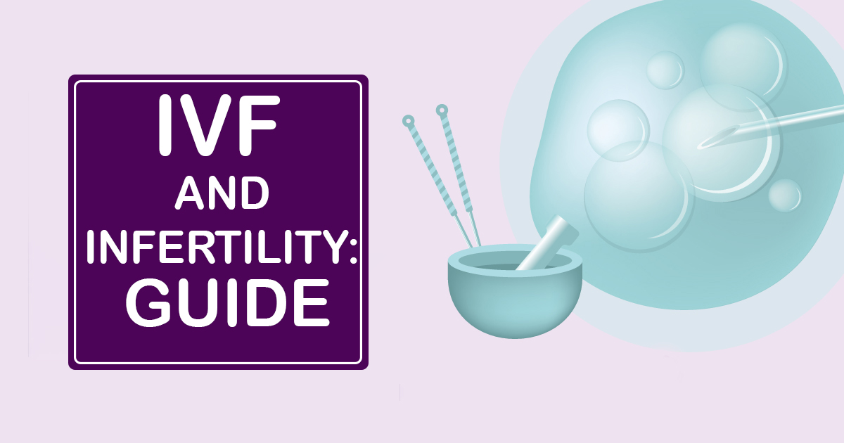IVF And Infertility: Guide