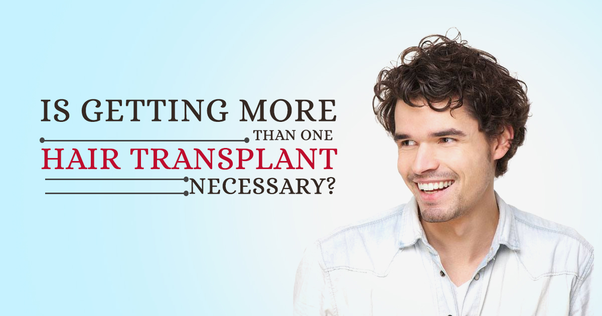 Is Getting More Than One Hair Transplant Necessary?