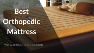 Things You Should Know About Orthopedic Mattresses